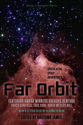 Far Orbit: Speculative Space Adventures, World Weaver Press, Bascomb James, David Wesley Hill