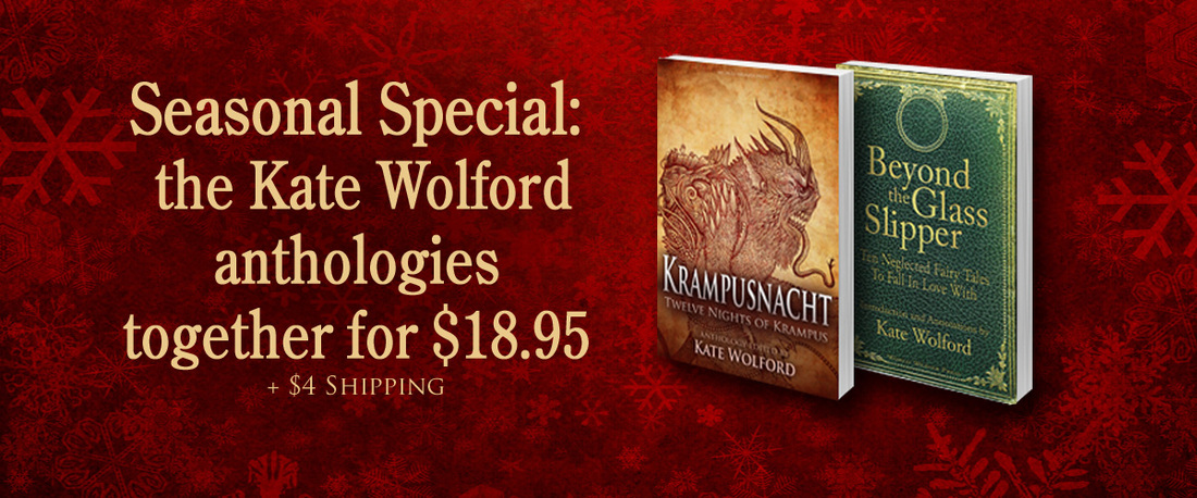 Seasonal Special: Kate Wolford anthologies, Krampusnacht, Beyond the Glass Slipper, World Weaver Press