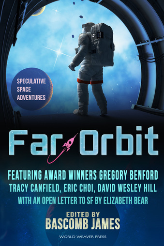 Far Orbit, Edited by Bascomb James, Kat Otis, World Weaver Press