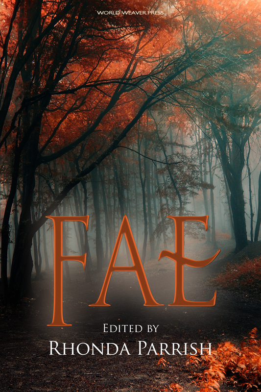 Fae, edited by Rhonda Parrish, World Weaver Press