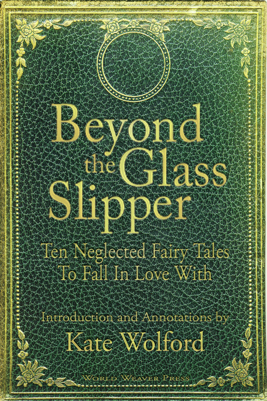 Beyond the Glass Slipper, Kate Wolford, Enchanted Conversation, World Weaver Press