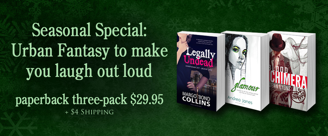 Seasonal Special: Urban Fantasy to make you laugh out loud, Legally Undead, Margo Bond Collins, Glamour, Andrea Janes, Blood Chimera, Jenn Lyons, World Weaver Press